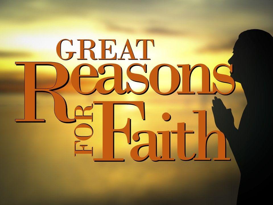 Great Reasons For Faith