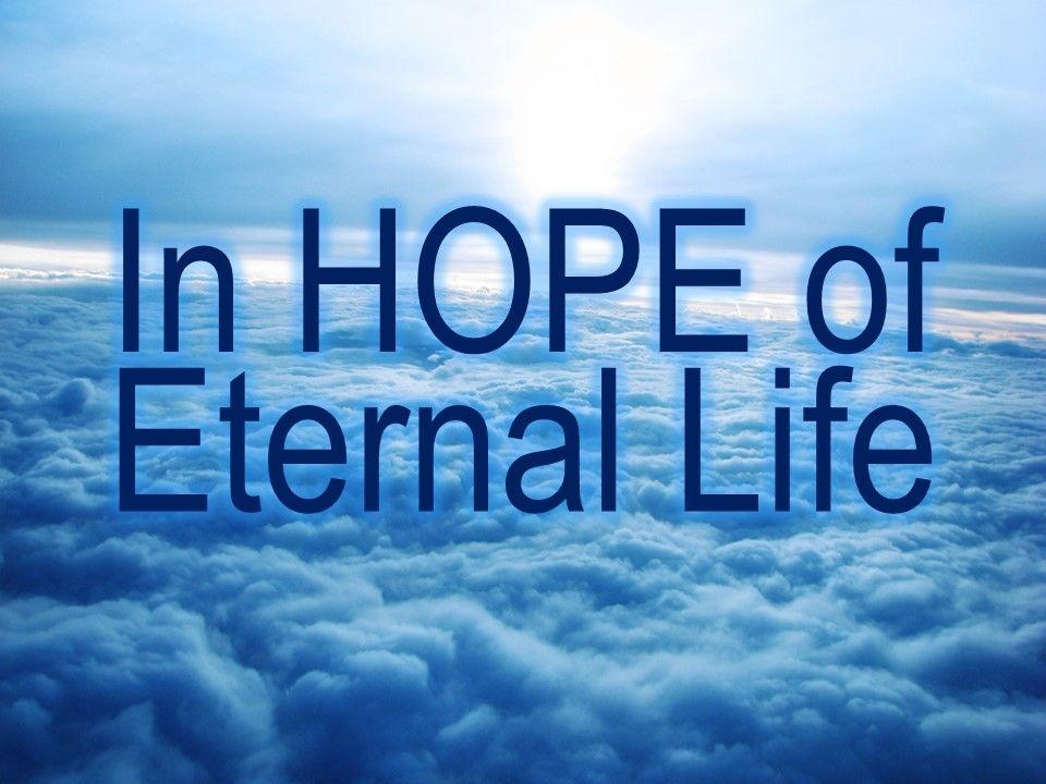 In Hope of Eternal Life