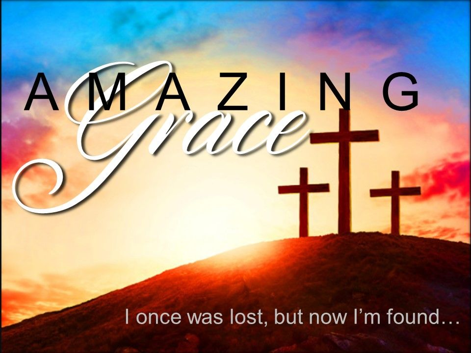 Amazing Grace 6 – A Thief and a Cross