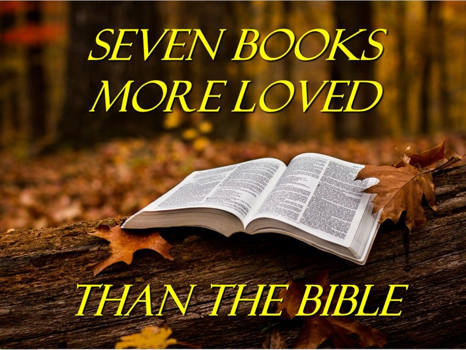 Seven Books More Loved Than The Bible