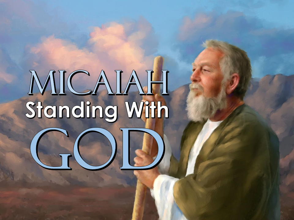 Micaiah, Standing With God